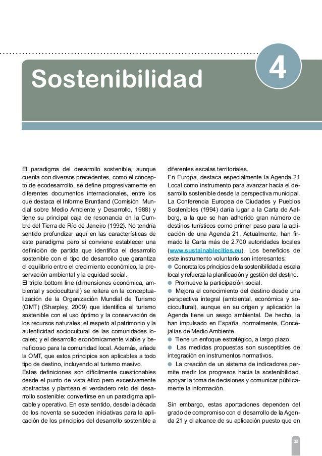 4 Sostenibilidad 34 su fuerte imbricación con el hecho urbano, donde la ciudad es soporte y elemento básico de la expe- ri...