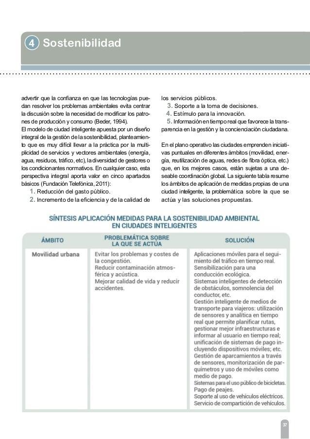 4 Sostenibilidad 39 Entre las diferentes soluciones propuestas convie- ne referirse al Smart EnergyGrid como sistema que f...
