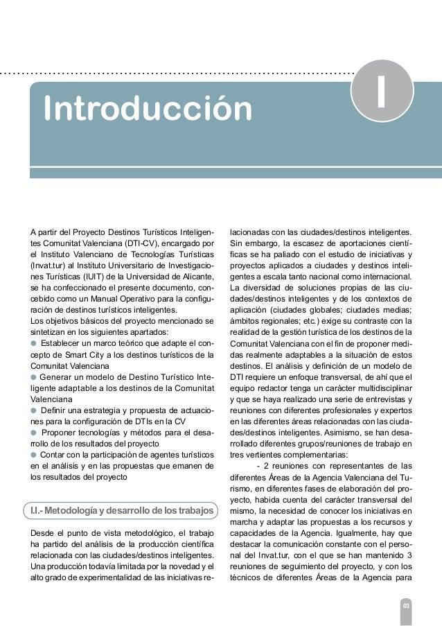 I Introducción 05 liza el escenario tecnológico actual y las soluciones que se están aplicando en el marco de las ciuda- d...