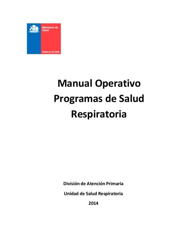 Manual Operativo Programas de Salud Respiratoria División de Atención Primaria Unidad de Salud Respiratoria 2014