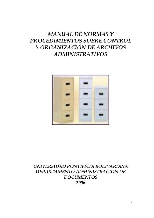MANUAL DE NORMAS YPROCEDIMIENTOS SOBRE CONTROL Y ORGANIZACIÓN DE ARCHIVOS      ADMINISTRATIVOSUNIVERSIDAD PONTIFICIA BOLIV...