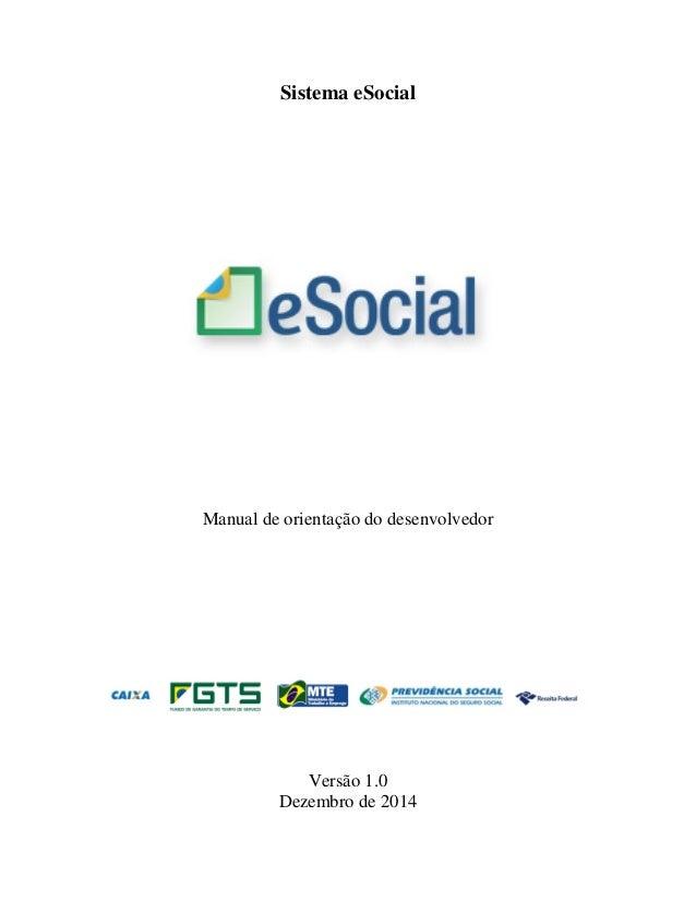Sistema eSocial Manual de orientação do desenvolvedor Versão 1.0 Dezembro de 2014
