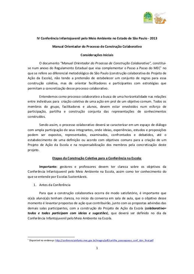 1IV Conferência Infantojuvenil pelo Meio Ambiente no Estado de São Paulo - 2013Manual Orientador do Processo de Construção...