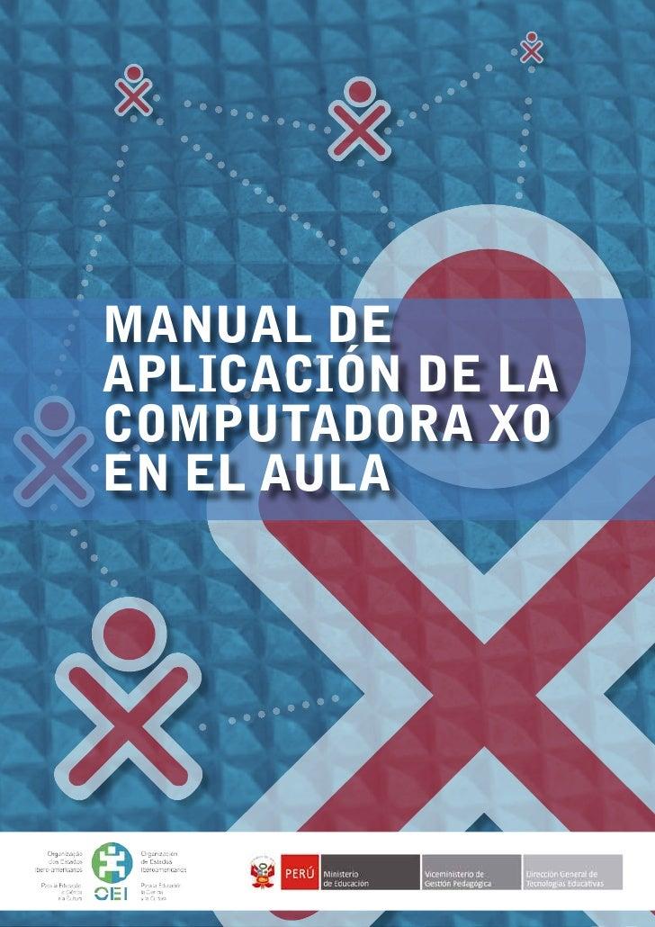MANUAL DE         APLICACIÓN DE LA         COMPUTADORA XO         EN EL AULAMANUAL DE APLICACIÓN DE LA COMPUTADORA XO EN E...