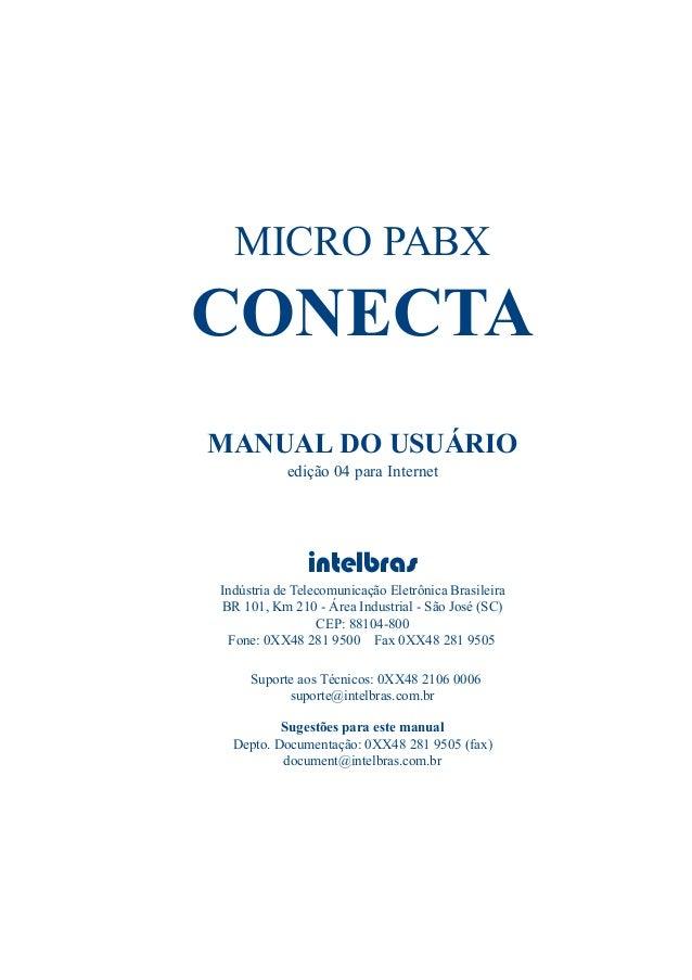 MICRO PABX CONECTA MANUAL DO USUÁRIO edição 04 para Internet intelbras Indústria de Telecomunicação Eletrônica Brasileira ...