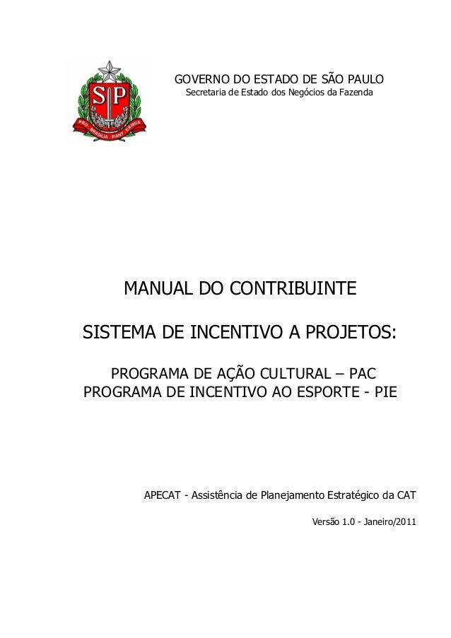 GOVERNO DO ESTADO DE SÃO PAULO  Secretaria de Estado dos Negócios da Fazenda  MANUAL DO CONTRIBUINTE  SISTEMA DE INCENTIVO...