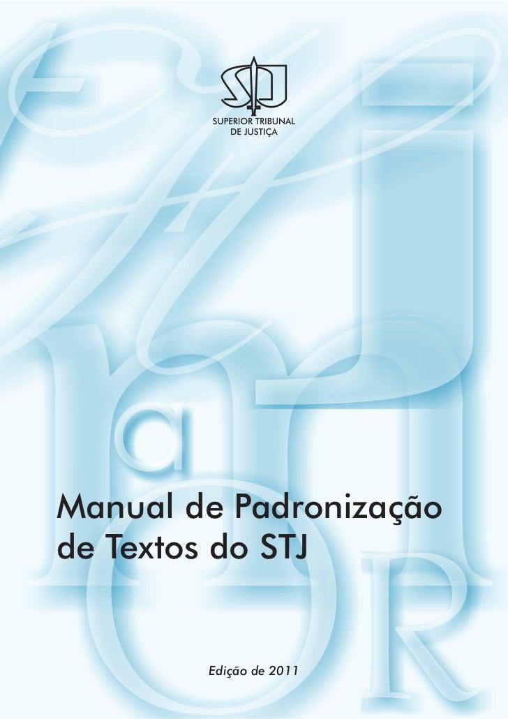 Manual de Padronizaçãode Textos do STJ        Edição de 2011