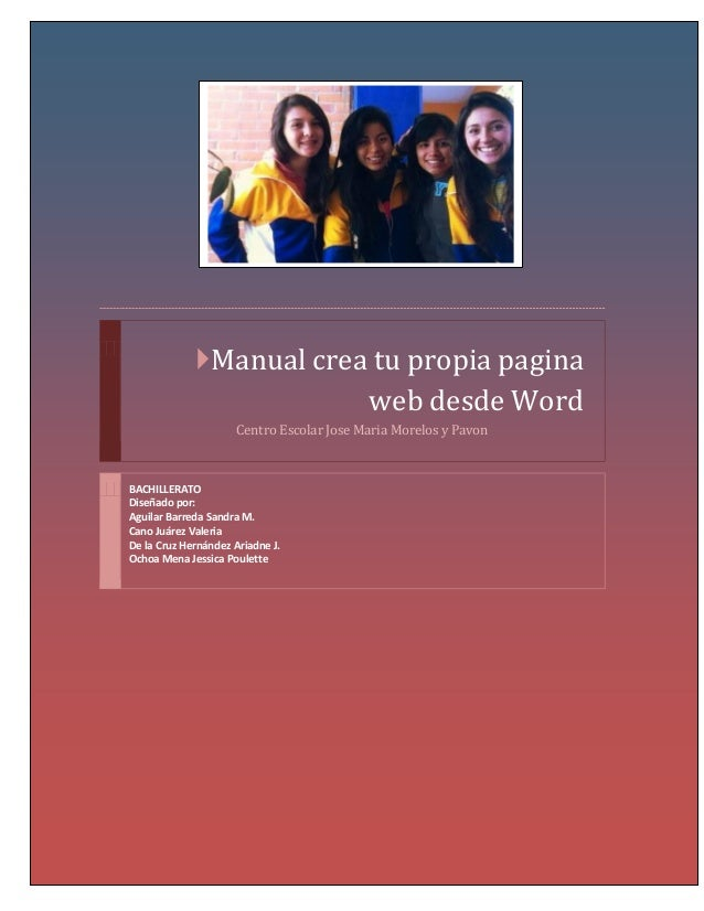 Manual crea tu propia pagina web desde Word Centro Escolar Jose Maria Morelos y Pavon  BACHILLERATO Diseñado por: Aguilar...