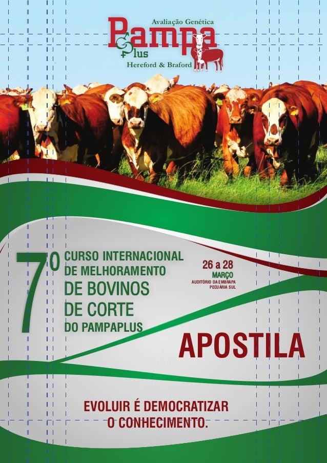 Avaliação Genética Hereford & Braford 7º CURSO INTERNACIONAL DE MELHORAMENTO DE BOVINOS DE CORTE DO PAMPAPLUS EVOLUIR É DE...