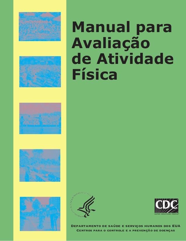 Manual para Avaliação de Atividade Física Departamento de saúde e serviços humanos dos EUA Centros para o controle e a pre...