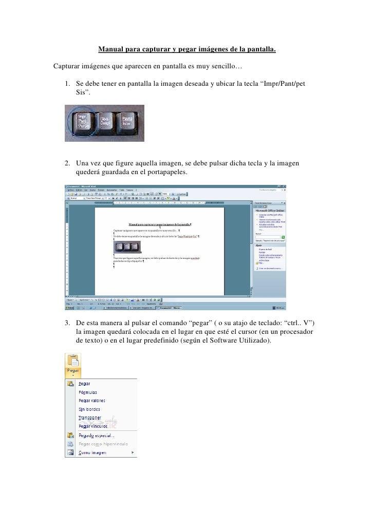 Manual para capturar y pegar imágenes de la pantalla.  Capturar imágenes que aparecen en pantalla es muy sencillo…     1. ...