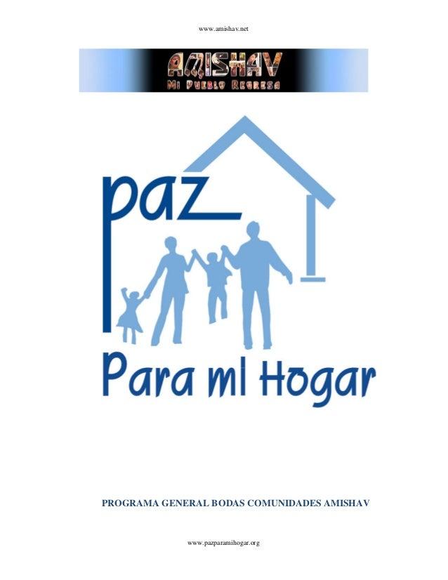 www.amishav.net www.pazparamihogar.org PROGRAMA GENERAL BODAS COMUNIDADES AMISHAV