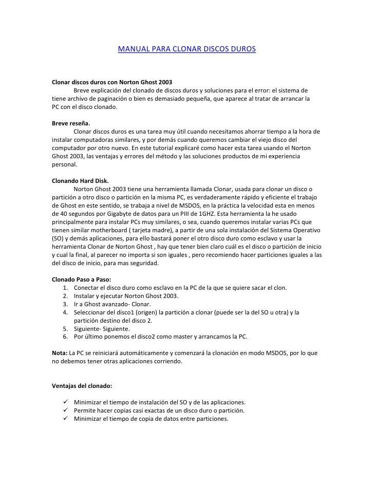MANUAL PARA CLONAR DISCOS DUROSClonar discos duros con Norton Ghost 2003        Breve explicación del clonado de discos du...