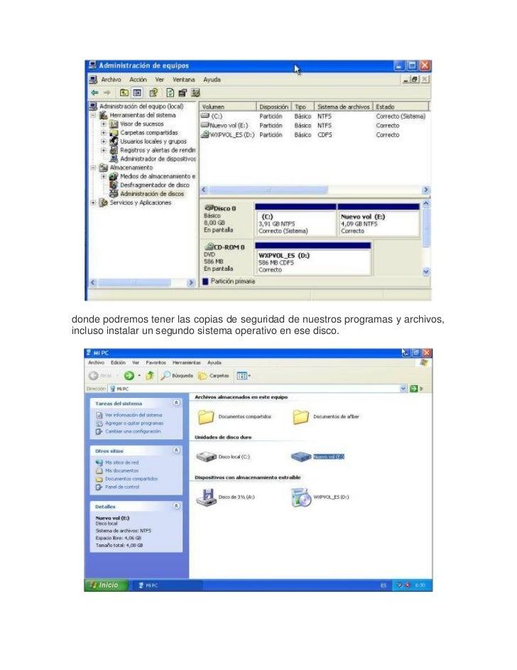 donde podremos tener las copias de seguridad de nuestros programas y archivos,incluso instalar un segundo sistema operativ...