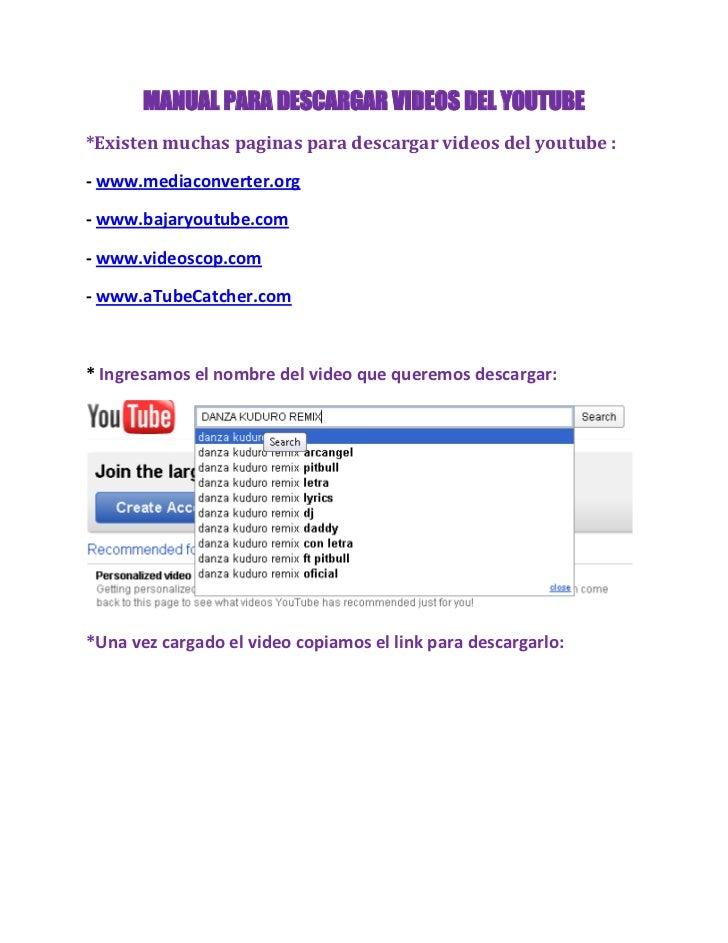 MANUAL PARA DESCARGAR VIDEOS DEL YOUTUBE*Existen muchas paginas para descargar videos del youtube :- www.mediaconverter.or...