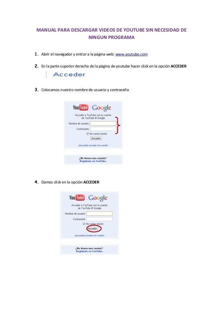 MANUAL PARA DESCARGAR VIDEOS DE YOUTUBE SIN NECESIDAD DE                   NINGUN PROGRAMA1. Abrir el navegador y entrar a...