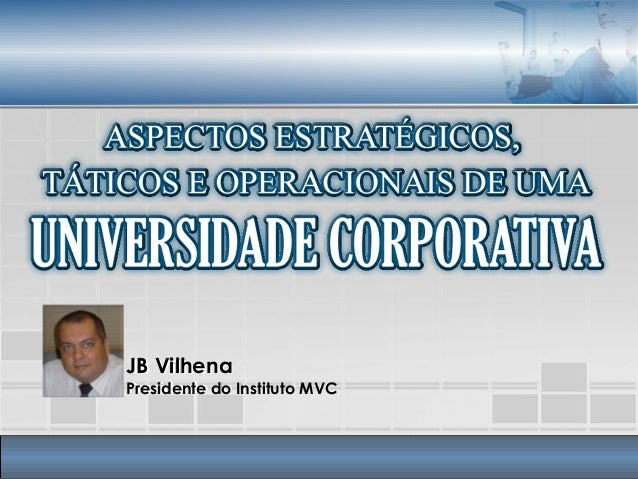 JB Vilhena Presidente do Instituto MVC
