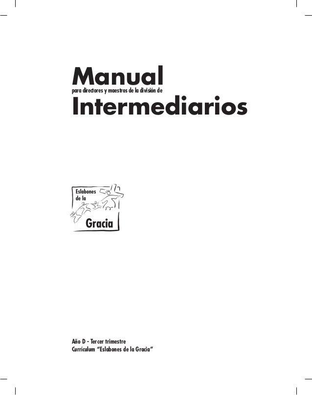 """Manualpara directores y maestros de la división de Intermediarios Año D - Tercer trimestre Currículum """"Eslabones de la Gra..."""
