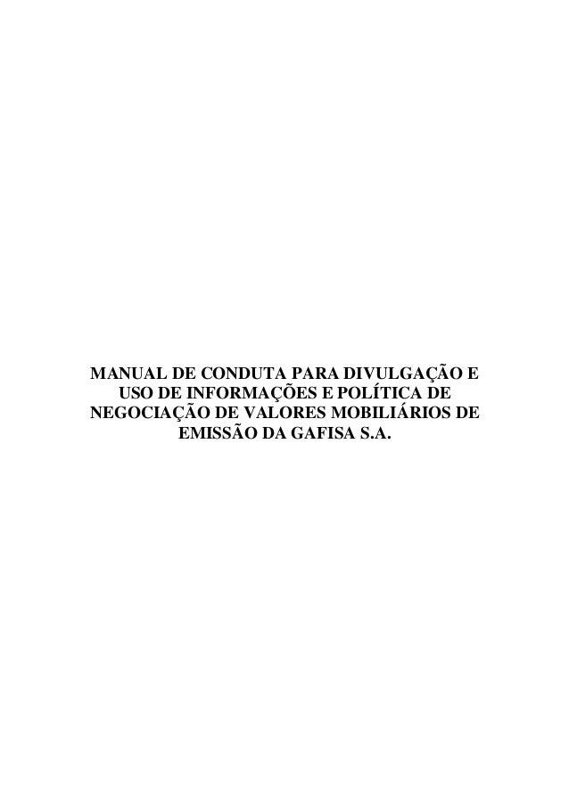 MANUAL DE CONDUTA PARA DIVULGAÇÃO E USO DE INFORMAÇÕES E POLÍTICA DE NEGOCIAÇÃO DE VALORES MOBILIÁRIOS DE EMISSÃO DA GAFIS...