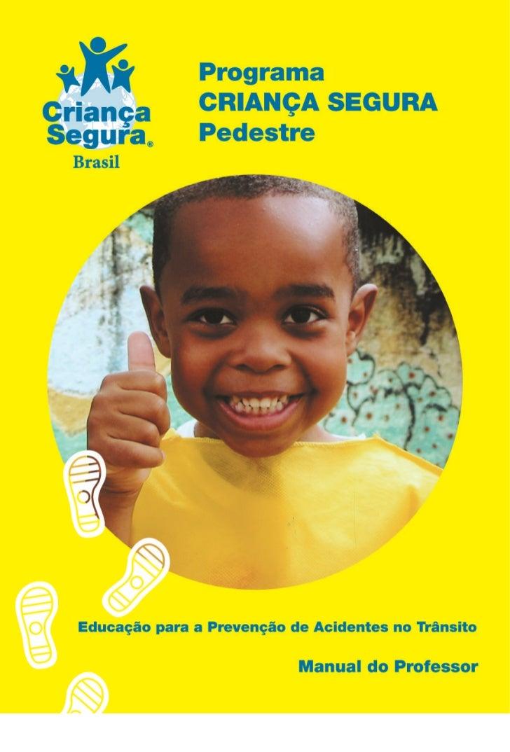 SumárioI. Apresentação do Manual                          2II. A Prevenção de Acidentes com Crianças          3III. Progra...