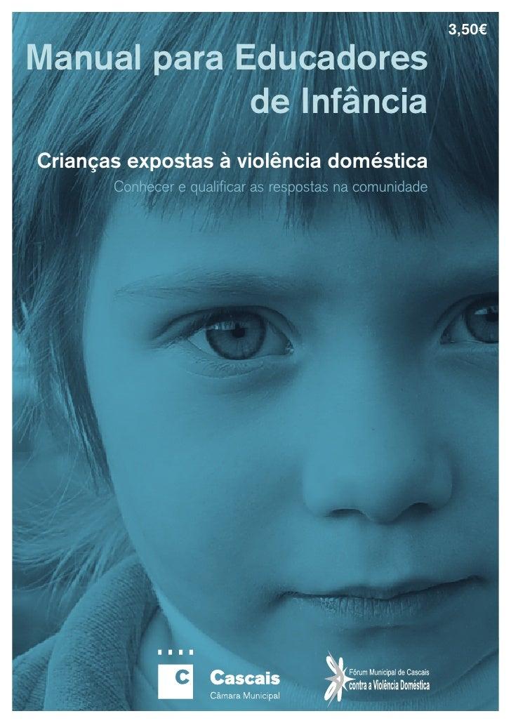 3,50€  Manual para Educadores              de Infância Crianças expostas à violência doméstica        Conhecer e qualifica...