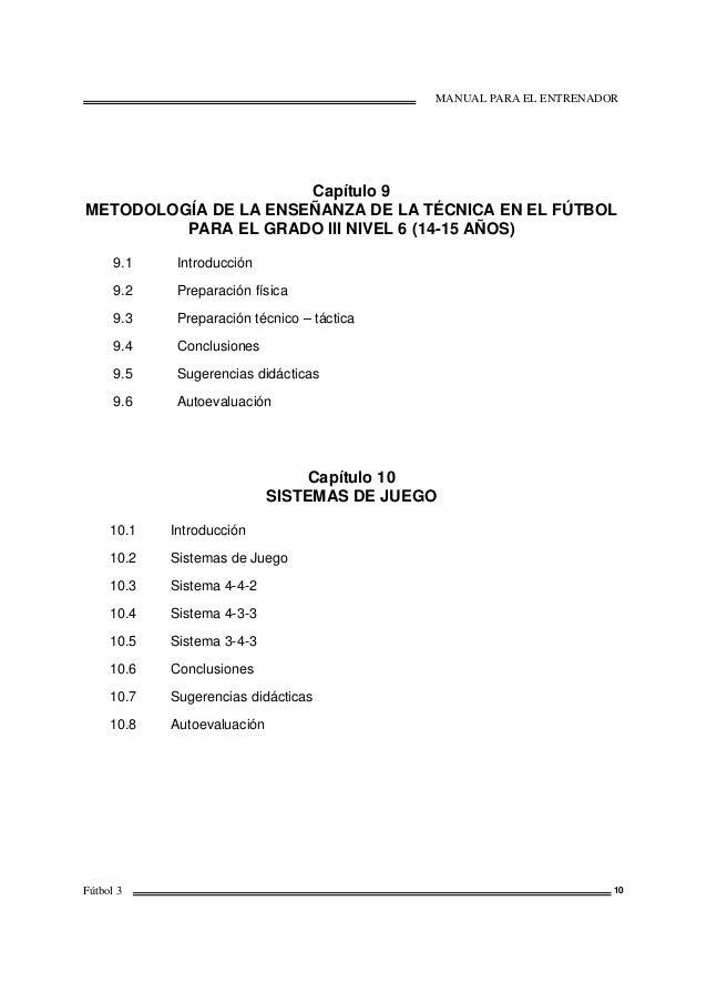 MANUAL PARA EL ENTRENADOR Fútbol 3 10 Capítulo 9 METODOLOGÍA DE LA ENSEÑANZA DE LA TÉCNICA EN EL FÚTBOL PARA EL GRADO III ...