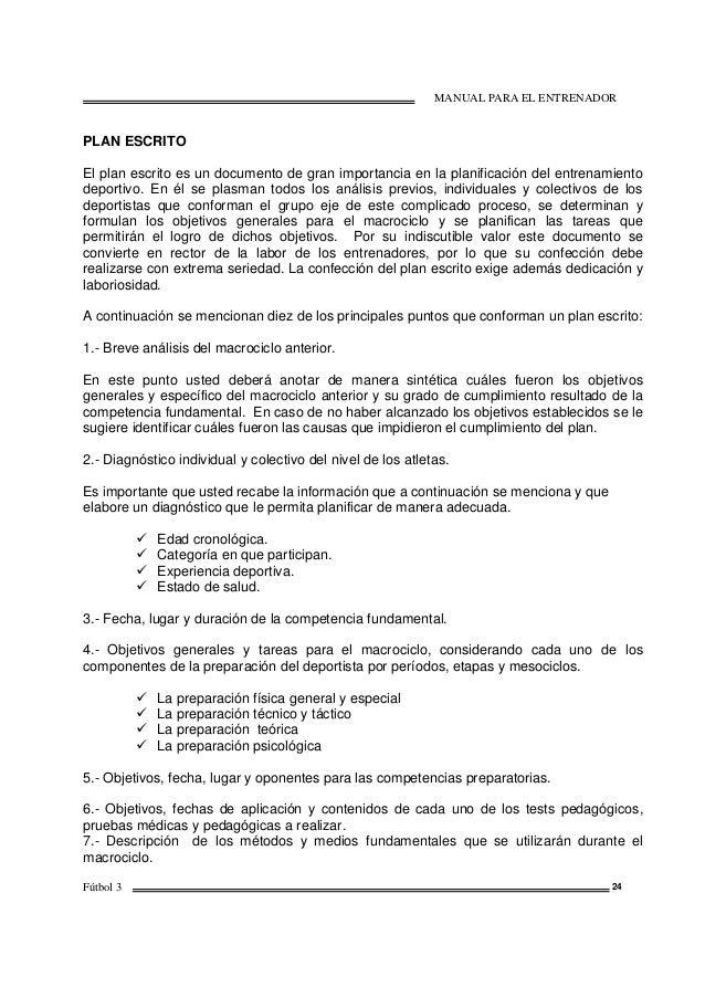 MANUAL PARA EL ENTRENADOR Fútbol 3 24 PLAN ESCRITO El plan escrito es un documento de gran importancia en la planificación...