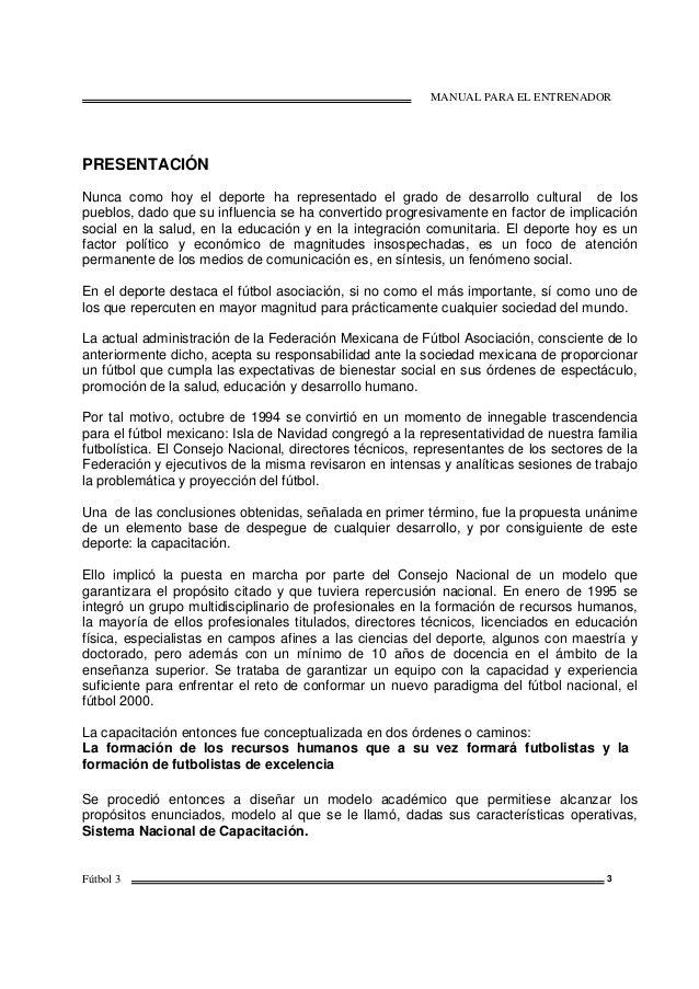 MANUAL PARA EL ENTRENADOR Fútbol 3 3 PRESENTACIÓN Nunca como hoy el deporte ha representado el grado de desarrollo cultura...