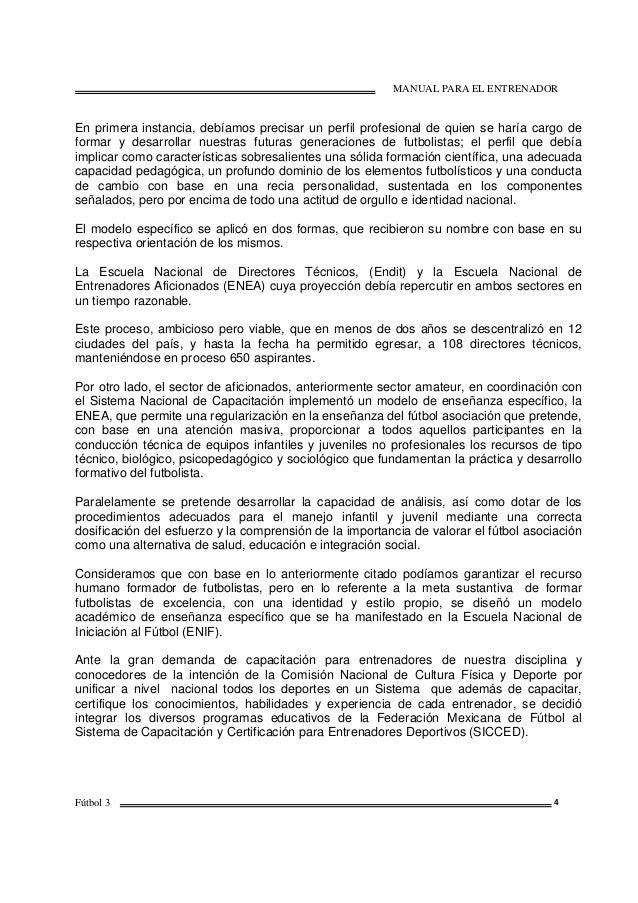 MANUAL PARA EL ENTRENADOR Fútbol 3 4 En primera instancia, debíamos precisar un perfil profesional de quien se haría cargo...