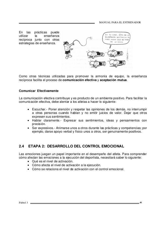 MANUAL PARA EL ENTRENADOR Fútbol 3 41 En las prácticas puede utilizar la enseñanza recíproca junto con otras estrategias d...