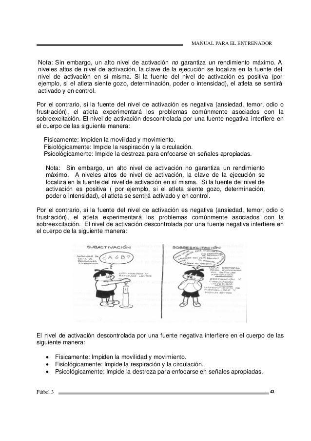 MANUAL PARA EL ENTRENADOR Fútbol 3 43 Nota: Sin embargo, un alto nivel de activación no garantiza un rendimiento máximo. A...