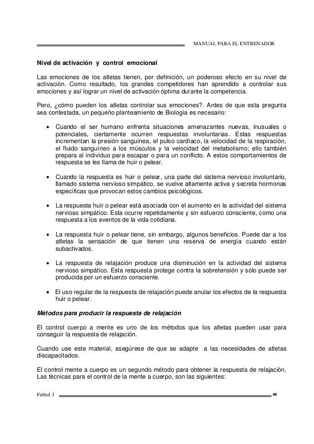 MANUAL PARA EL ENTRENADOR Fútbol 3 44 Nivel de activación y control emocional Las emociones de los atletas tienen, por def...
