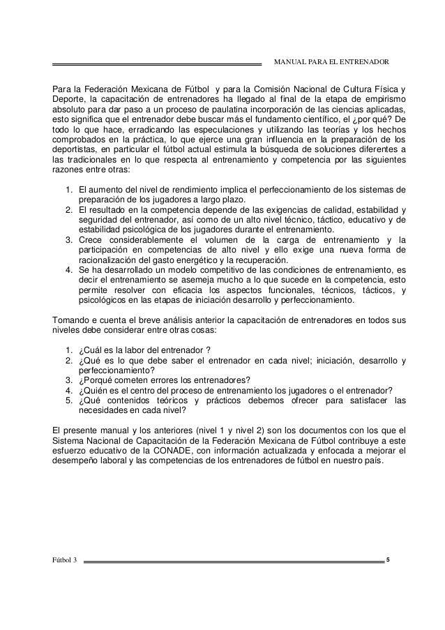 MANUAL PARA EL ENTRENADOR Fútbol 3 5 Para la Federación Mexicana de Fútbol y para la Comisión Nacional de Cultura Física y...