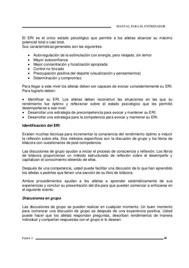 MANUAL PARA EL ENTRENADOR Fútbol 3 50 El ERI es el único estado psicológico que permite a los atletas alcanzar su máximo p...