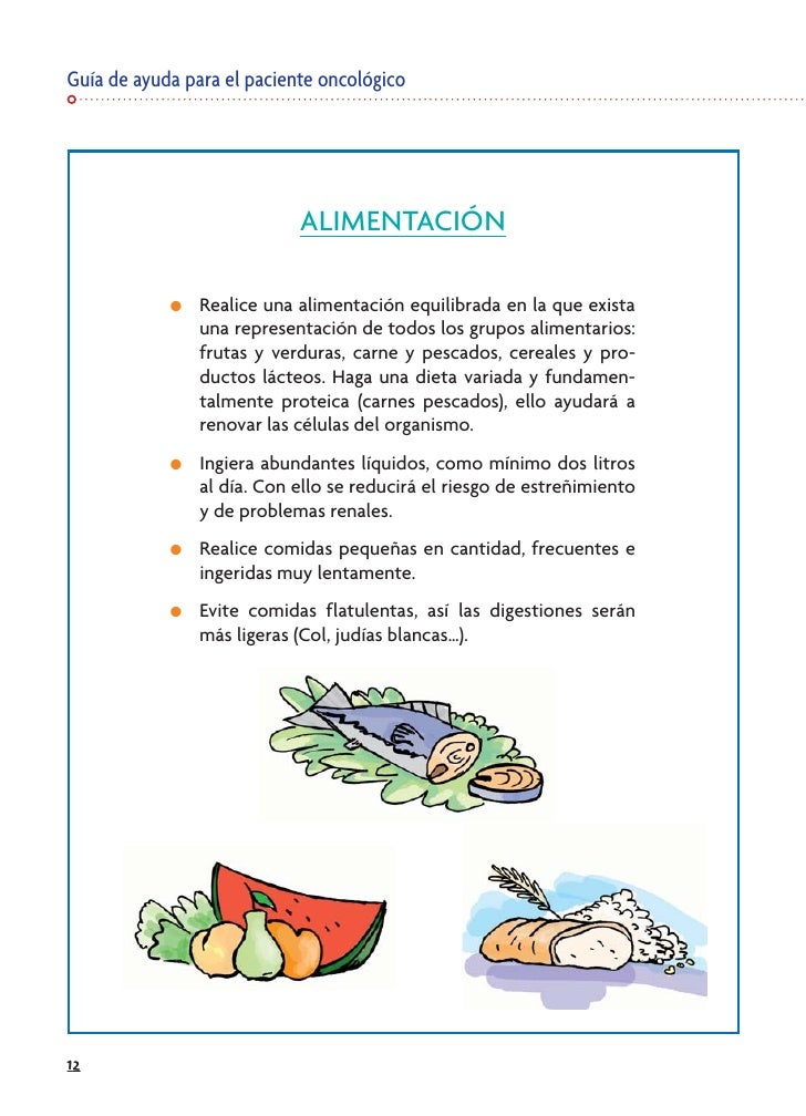 Guía de ayuda para el paciente oncológico                                 ALIMENTACIÓN              ●   Realice una alimen...