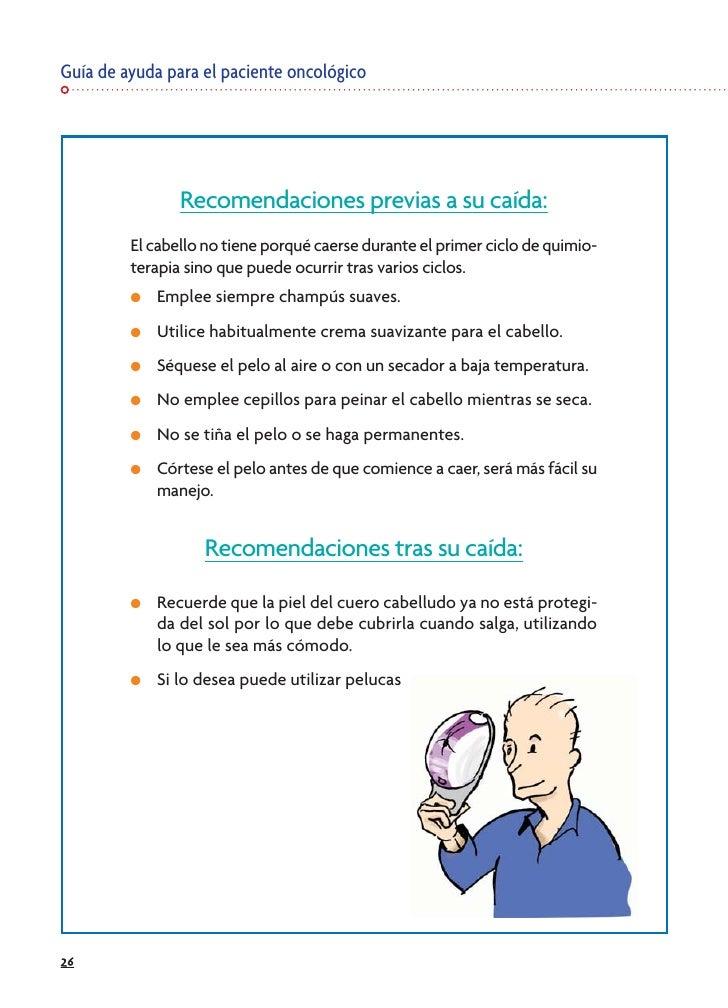 Guía de ayuda para el paciente oncológico                     Recomendaciones previas a su caída:          El cabello no t...