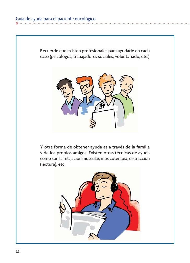 Guía de ayuda para el paciente oncológico                 Recuerde que existen profesionales para ayudarle en cada        ...