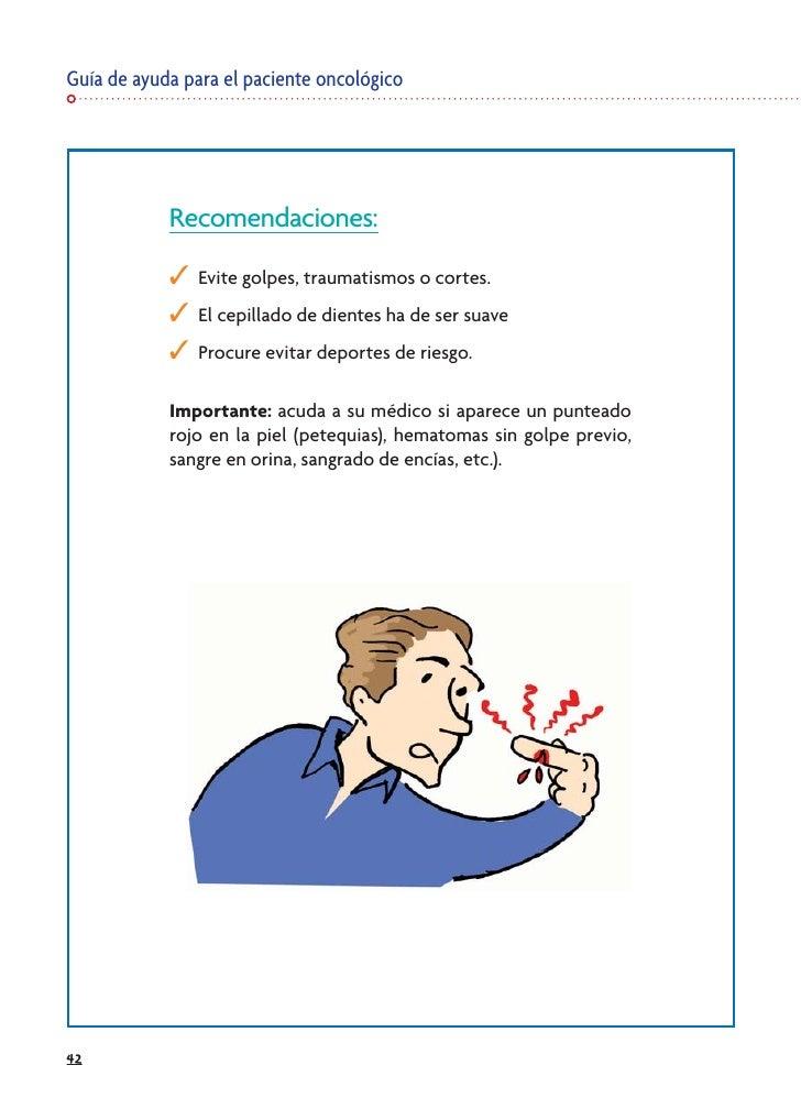 Guía de ayuda para el paciente oncológico                 Recomendaciones:             ✓   Evite golpes, traumatismos o co...