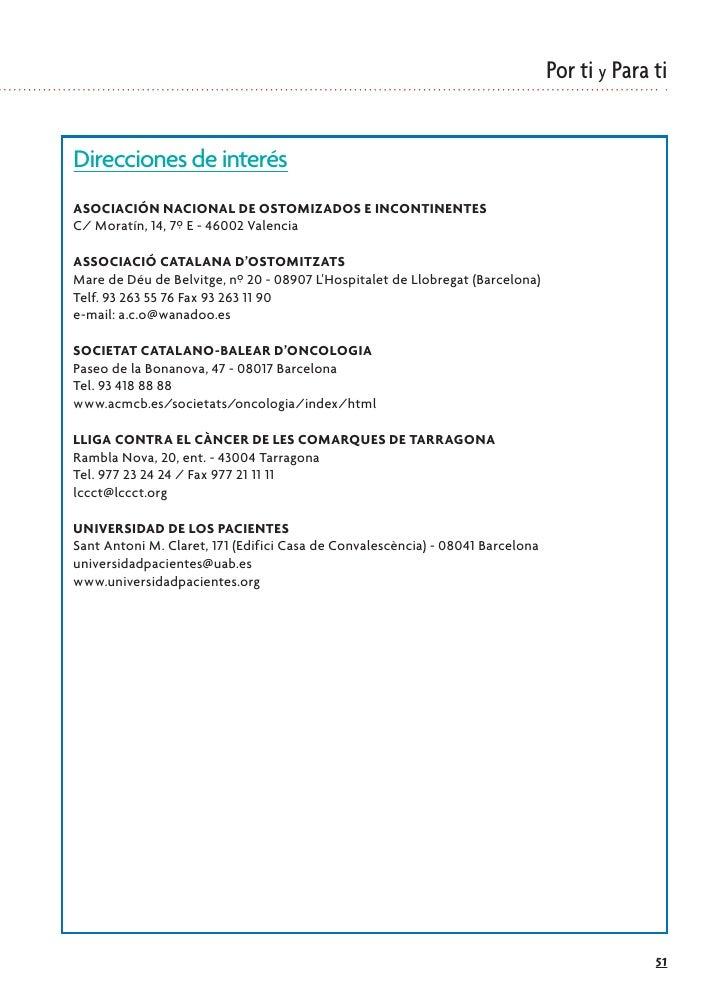 Por ti y Para ti   Direcciones de interés ASOCIACIÓN NACIONAL DE OSTOMIZADOS E INCONTINENTES C/ Moratín, 14, 7º E - 46002 ...