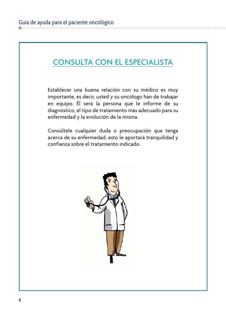 Guía de ayuda para el paciente oncológico                   CONSULTA CON EL ESPECIALISTA               Establecer una buen...
