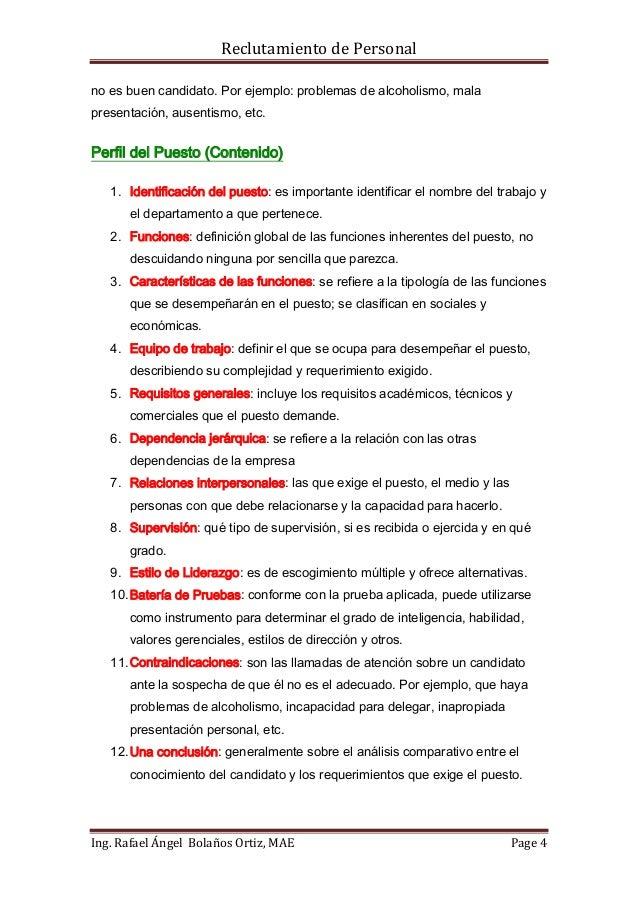 Reclutamiento de Personalno es buen candidato. Por ejemplo: problemas de alcoholismo, malapresentación, ausentismo, etc.Pe...