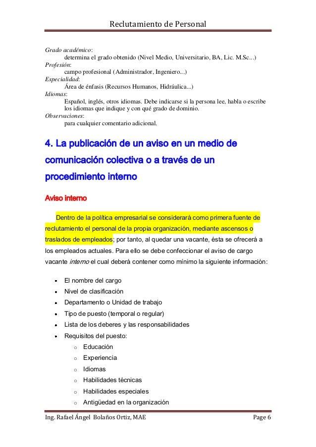 Reclutamiento de PersonalGrado académico:       determina el grado obtenido (Nivel Medio, Universitario, BA, Lic. M.Sc...)...