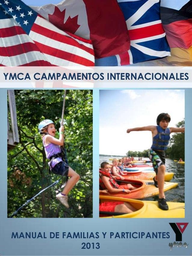YMCA CAMPAMENTOS INTERNACIONALES MANUAL DE FAMILIAS Y PARTICIPANTES              2013