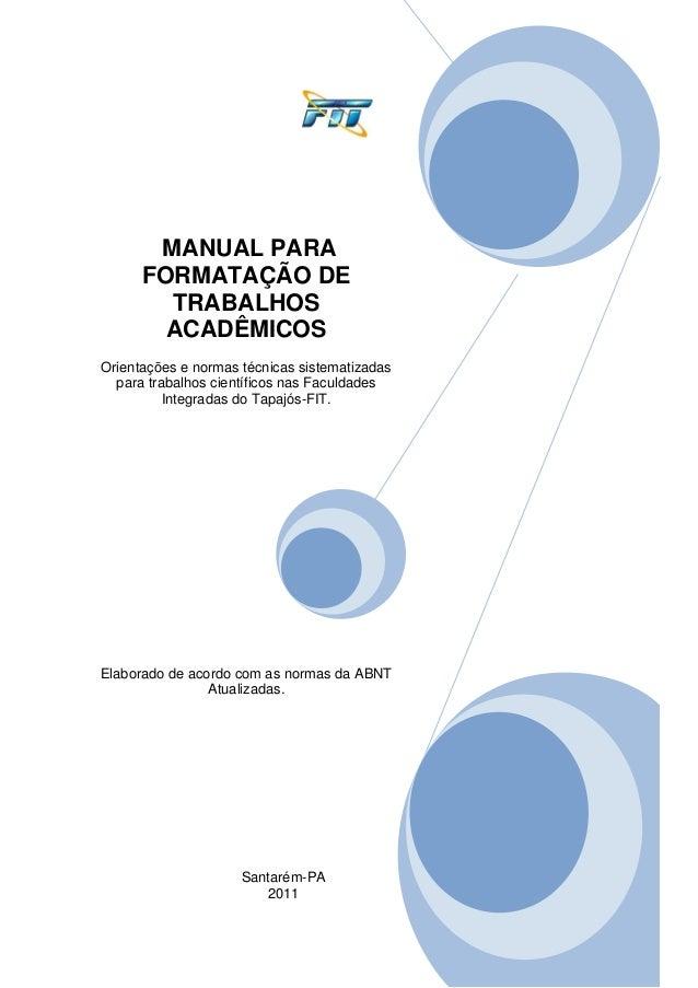 MANUAL PARA FORMATAÇÃO DE TRABALHOS ACADÊMICOS Orientações e normas técnicas sistematizadas para trabalhos científicos nas...