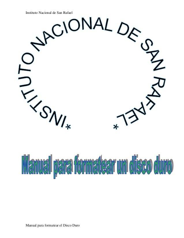 Instituto Nacional de San Rafael Manual para formatear el Disco Duro