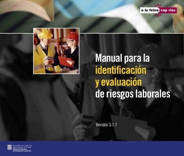 Manualparala identificación yevaluación deriesgoslaborales Versión 3.1.1 Generalitat de Catalunya Departament de Treball D...