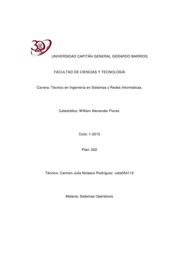UNIVERSIDAD CAPITÁN GENERAL GERARDO BARRIOS.          FACULTAD DE CIENCIAS Y TECNOLOGÍACarrera: Técnico en Ingeniería en S...