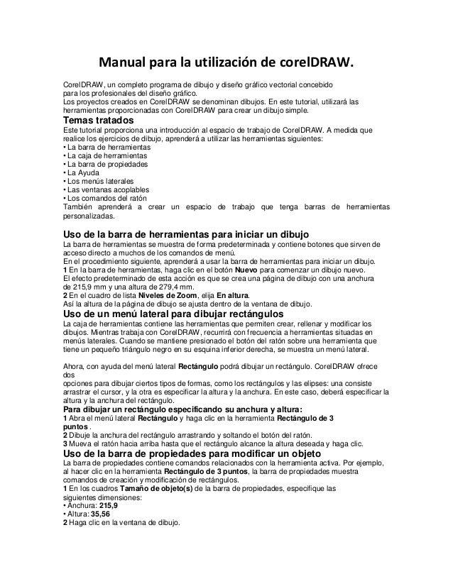 Manual para la utilización de corelDRAW. CorelDRAW, un completo programa de dibujo y diseño gráfico vectorial concebido pa...