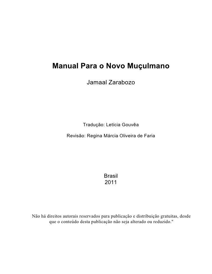 Manual Para o Novo Muçulmano                            Jamaal Zarabozo                          Tradução: Letícia Gouvêa ...