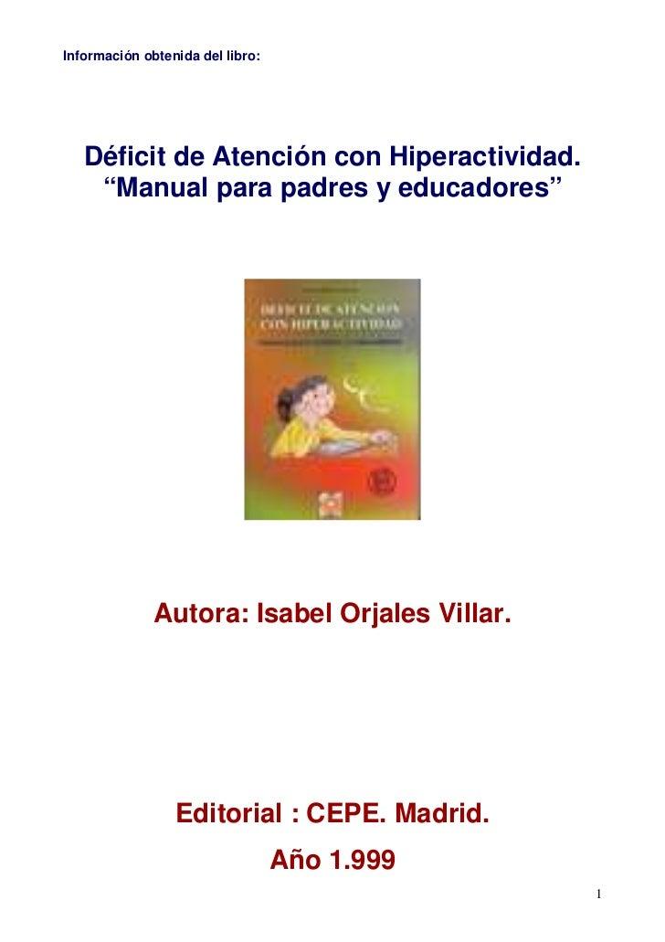 """Información obtenida del libro:   Déficit de Atención con Hiperactividad.    """"Manual para padres y educadores""""            ..."""